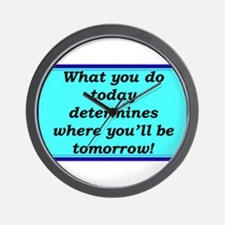 """""""What You Do Today"""" Wall Clock"""