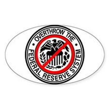 Overthrow the Federal Reserve Oval Decal