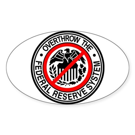 Overthrow the Federal Reserve Oval Sticker