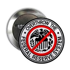 """Overthrow the Federal Reserve 2.25"""" Button"""