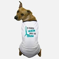 I Wear Teal For My Aunt 37 Dog T-Shirt
