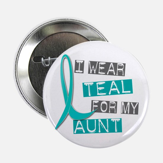 "I Wear Teal For My Aunt 37 2.25"" Button (10 pack)"