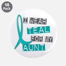 "I Wear Teal For My Aunt 37 3.5"" Button (10 pack)"