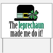Leprechaun made me Yard Sign