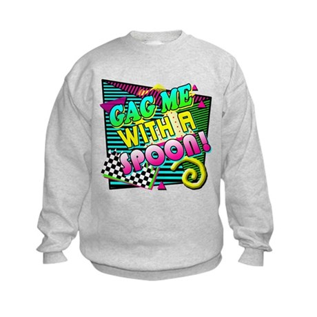 Gag Me With A Spoon! Kids Sweatshirt