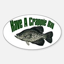 Have a crappie day Oval Decal