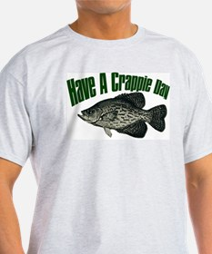 Have a crappie day Ash Grey T-Shirt