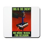 No Wars For Religion Mousepad
