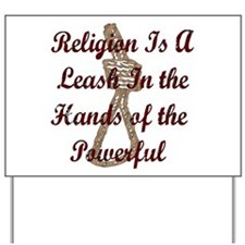 Religion Is A Leash Yard Sign