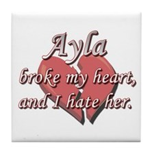 Ayla broke my heart and I hate her Tile Coaster
