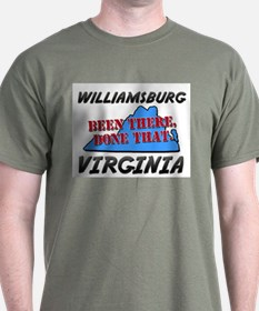 williamsburg virginia - been there, done that T-Shirt