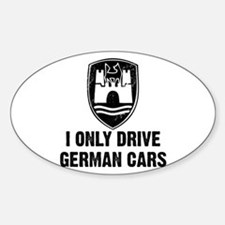 I Only Drive German Cars Oval Decal