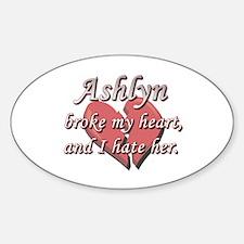 Ashlyn broke my heart and I hate her Decal