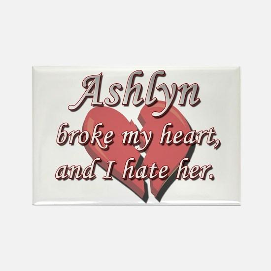 Ashlyn broke my heart and I hate her Rectangle Mag