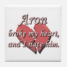 Aron broke my heart and I hate him Tile Coaster