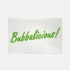 Bubba is Bubbalicious! Rectangle Magnet