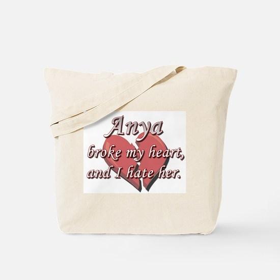 Anya broke my heart and I hate her Tote Bag