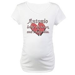 Antonio broke my heart and I hate him Shirt