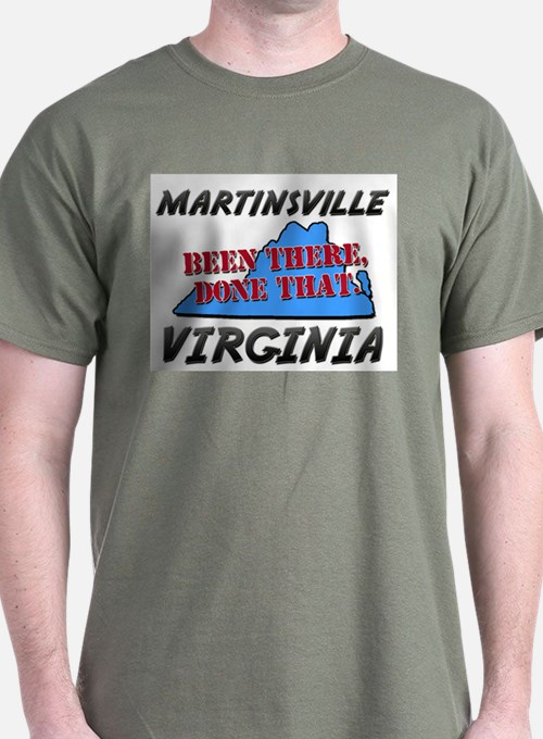 martinsville virginia - been there, done that T-Shirt