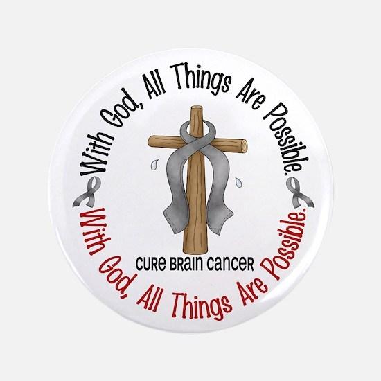 "With God Cross Brain Cancer 3.5"" Button"
