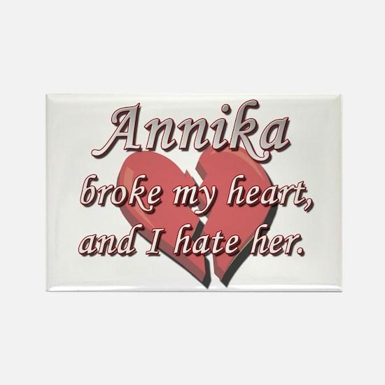 Annika broke my heart and I hate her Rectangle Mag