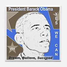 OBAMA: Dream,Believe, Succeed Tile Coaster
