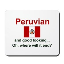 Good Looking Peruvian Mousepad