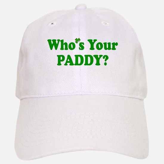 Who's Your Paddy? Baseball Baseball Cap