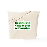 Must Be Irish Penis Dublin Tote Bag