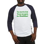 Must Be Irish Penis Dublin Baseball Jersey
