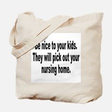 Be Nice to Your Kids Tote Bag