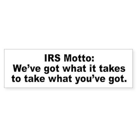 IRS Tax Motto Humor Bumper Sticker