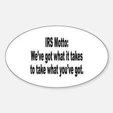 IRS Tax Motto Humor Oval Decal
