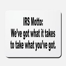 IRS Tax Motto Humor Mousepad
