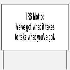 IRS Tax Motto Humor Yard Sign