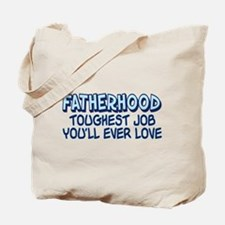 FATHERHOOD TOUGHEST JOB... Tote Bag