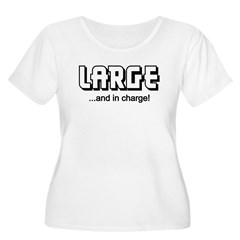 LARGE AND IN CHARGE (FUNNY) T-Shirt