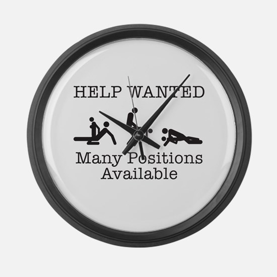 HELP WANTED. MANY POSITIONS A Large Wall Clock