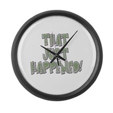 That Just Happened! Large Wall Clock