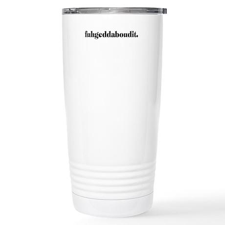 Fuhgeddaboudit Stainless Steel Travel Mug