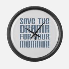 Save the Drama for your Momma Large Wall Clock
