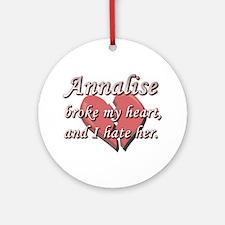 Annalise broke my heart and I hate her Ornament (R