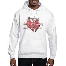 Aniya broke my heart and I hate her Hoodie Sweatshirt