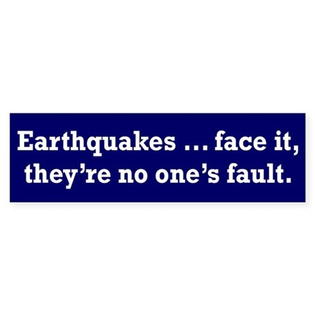 Earthquake Bumper Sticker