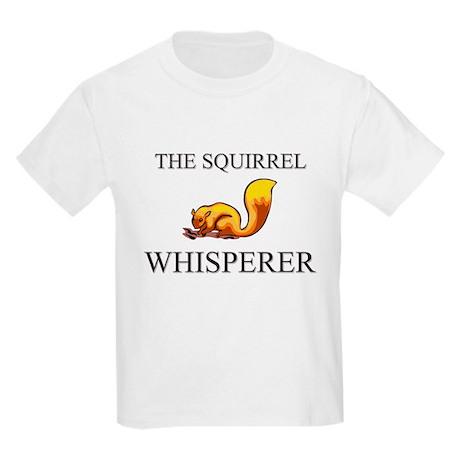 The Squirrel Whisperer Kids Light T-Shirt