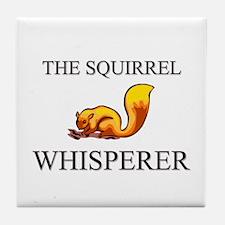The Squirrel Whisperer Tile Coaster