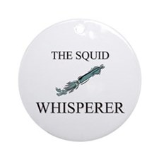 The Squid Whisperer Ornament (Round)