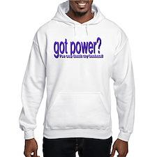 Got Power? Thank my husband Hoodie