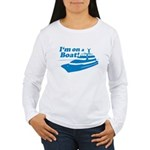 I'm On A Boat Women's Long Sleeve T-Shirt