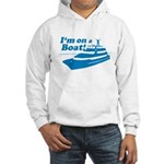 I'm On A Boat Hooded Sweatshirt